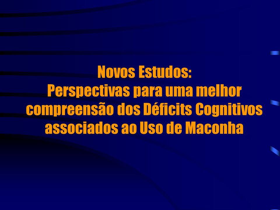 Novos Estudos: Perspectivas para uma melhor compreensão dos Déficits Cognitivos associados ao Uso de Maconha