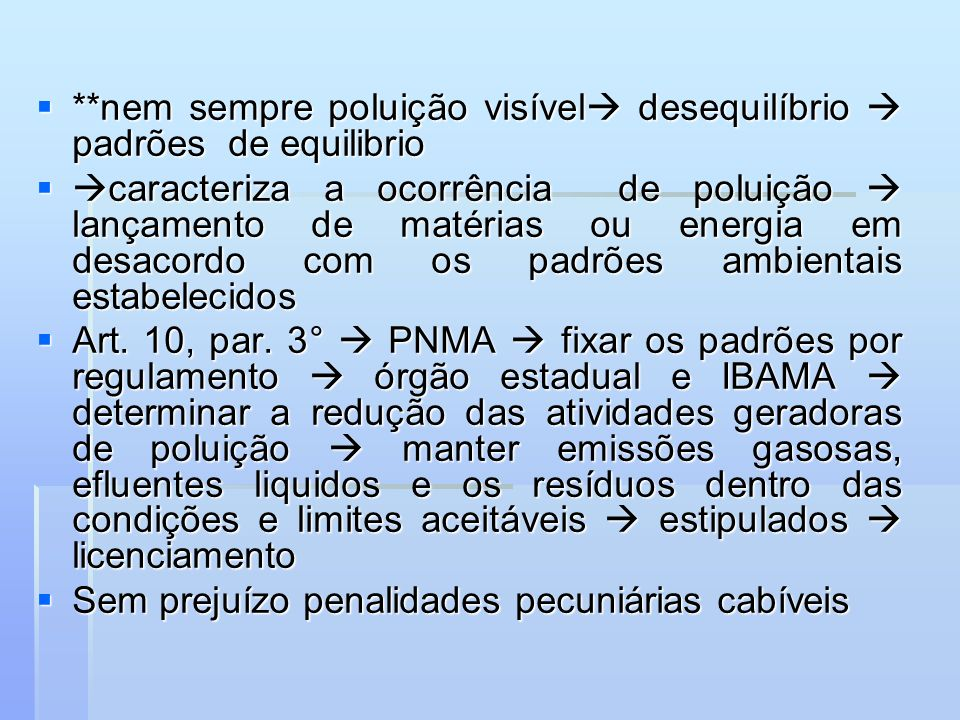 Administrado pelo IBAMA Administrado pelo IBAMA RESOLUÇÃO CONAMA 001/88 e, RESOLUÇÃO CONAMA 001/88 e, Suplementar IN 010, de 2001 daquele instituto Suplementar IN 010, de 2001 daquele instituto De acordo com a redação do art.