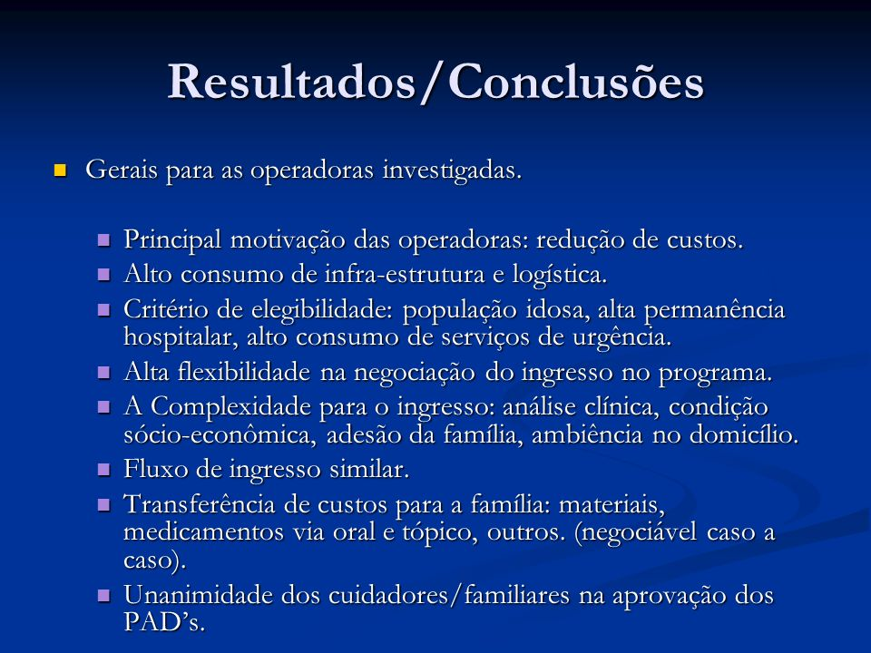 Resultados/Conclusões Gerais para as operadoras investigadas. Gerais para as operadoras investigadas. Principal motivação das operadoras: redução de c