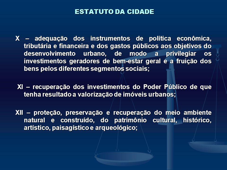 ESTATUTO DA CIDADE X – adequação dos instrumentos de política econômica, tributária e financeira e dos gastos públicos aos objetivos do desenvolviment