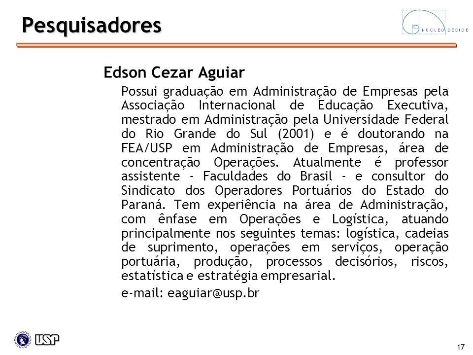 17 Edson Cezar Aguiar Possui graduação em Administração de Empresas pela Associação Internacional de Educação Executiva, mestrado em Administração pel