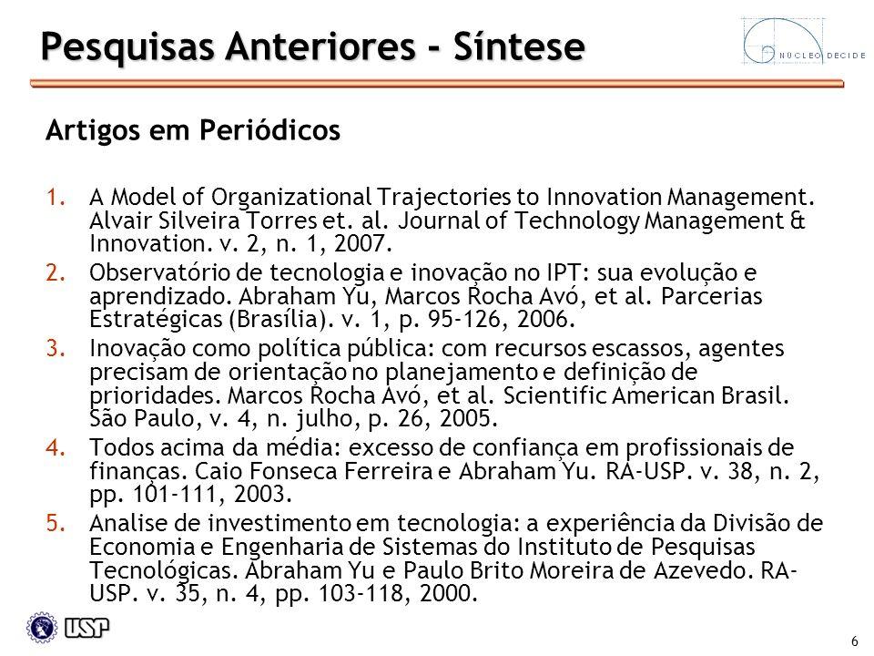 6 Artigos em Periódicos 1.A Model of Organizational Trajectories to Innovation Management. Alvair Silveira Torres et. al. Journal of Technology Manage