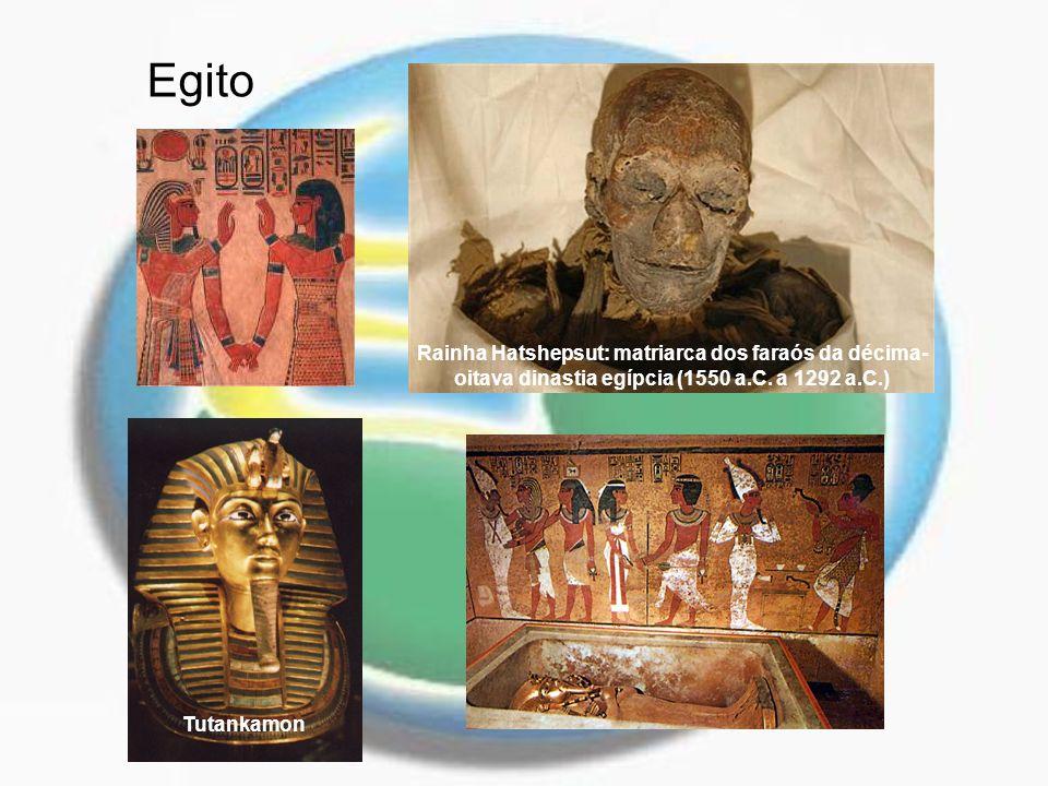 Rainha Hatshepsut: matriarca dos faraós da décima- oitava dinastia egípcia (1550 a.C. a 1292 a.C.) Tutankamon