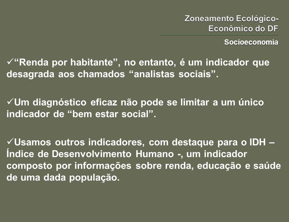 Socioeconomia Renda por habitante, no entanto, é um indicador que desagrada aos chamados analistas sociais. Um diagnóstico eficaz não pode se limitar
