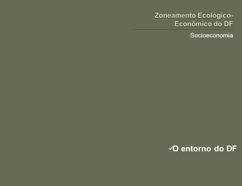 Socioeconomia O entorno do DF