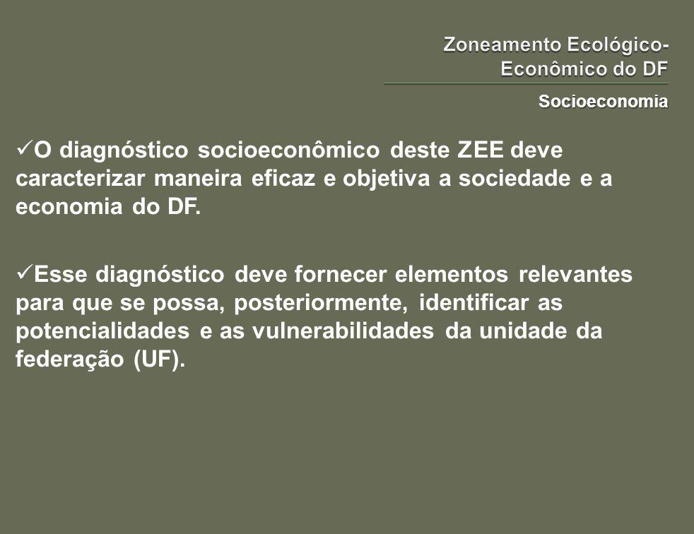 Socioeconomia O diagnóstico socioeconômico deste ZEE deve caracterizar maneira eficaz e objetiva a sociedade e a economia do DF. Esse diagnóstico deve