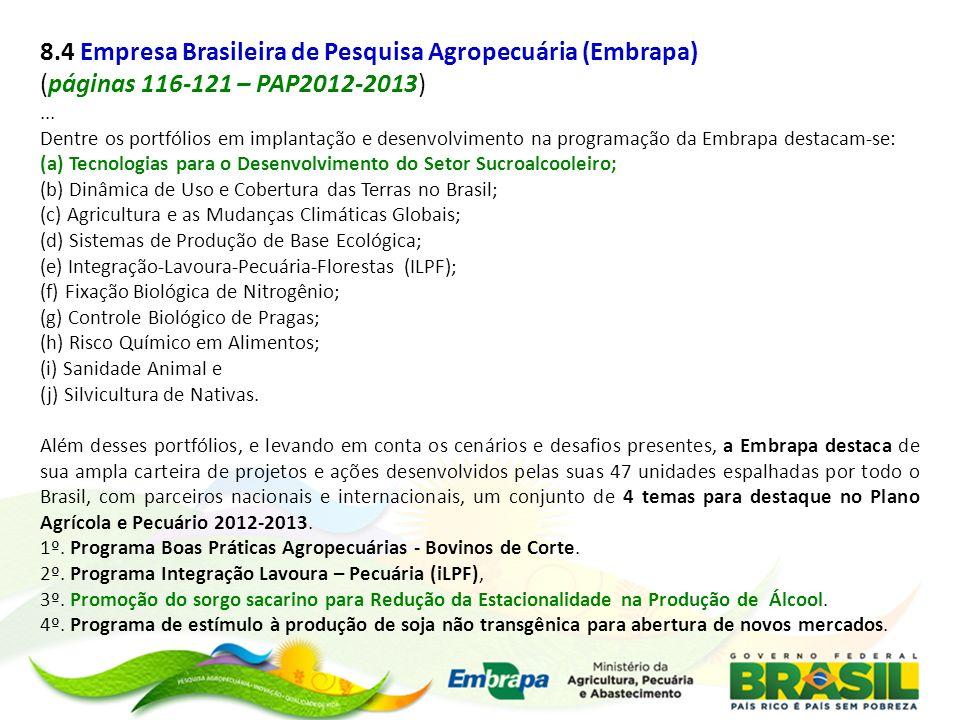 8.4 Empresa Brasileira de Pesquisa Agropecuária (Embrapa) (páginas 116-121 – PAP2012-2013)... Dentre os portfólios em implantação e desenvolvimento na
