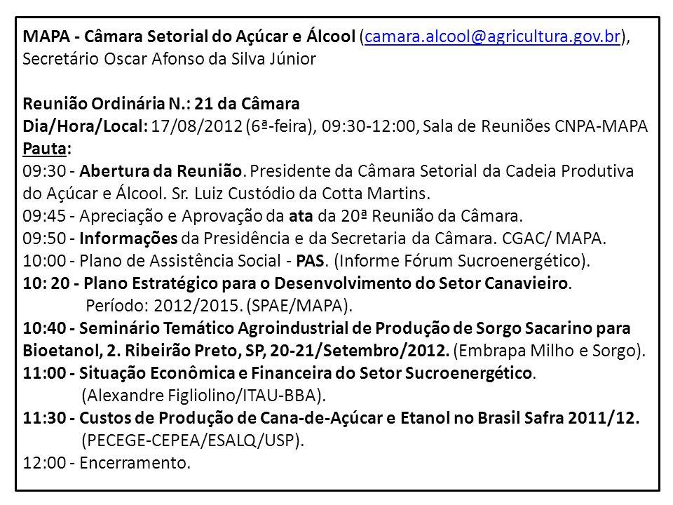 MAPA - Câmara Setorial do Açúcar e Álcool (camara.alcool@agricultura.gov.br), Secretário Oscar Afonso da Silva Júniorcamara.alcool@agricultura.gov.br