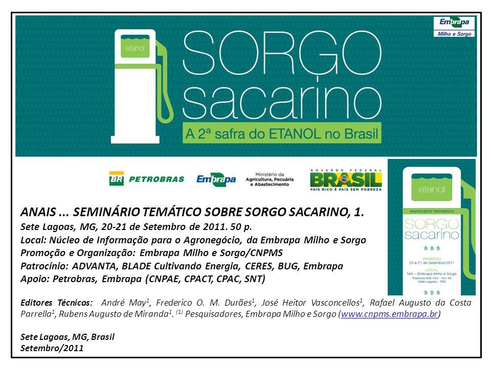 ANAIS... SEMINÁRIO TEMÁTICO SOBRE SORGO SACARINO, 1. Sete Lagoas, MG, 20-21 de Setembro de 2011. 50 p. Local: Núcleo de Informação para o Agronegócio,