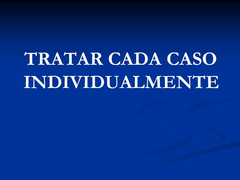 TRATAR CADA CASO INDIVIDUALMENTE