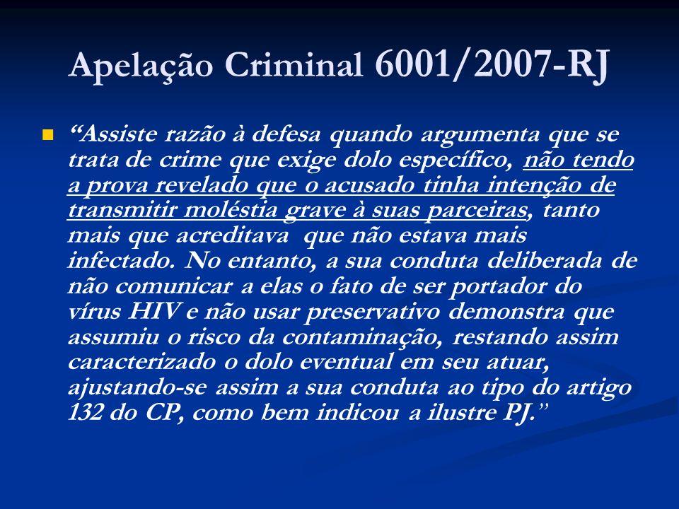 Apelação Criminal 6001/2007-RJ Assiste razão à defesa quando argumenta que se trata de crime que exige dolo específico, não tendo a prova revelado que