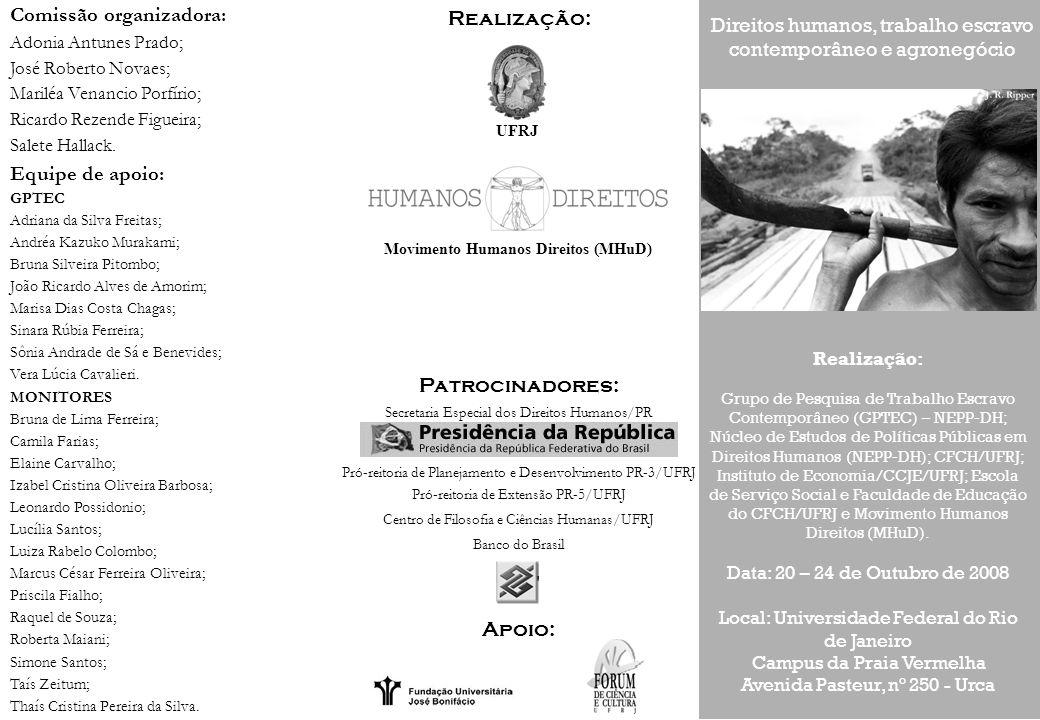 Programação 20 a 24 de outubro: 9:00 às 18:00 Exposição de fotos e documentários de trabalhadores da cana e visita guiada.