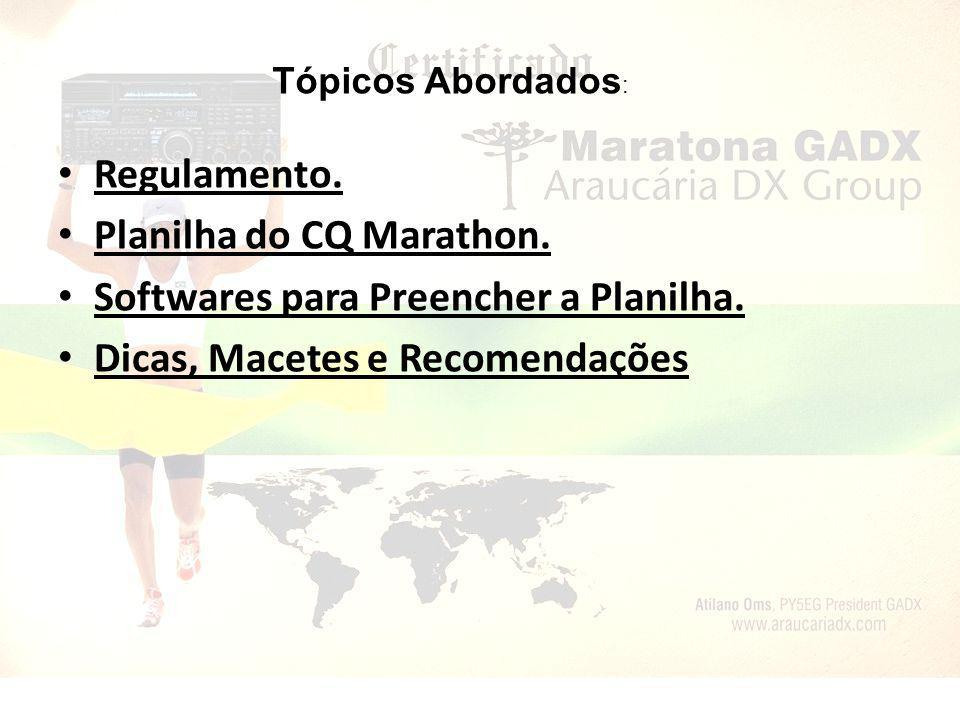 REGULAMENTO Site CQ Marathon – http://www.araucariadx.com/novo/arquivos/mara tona_regulamento.pdf http://www.araucariadx.com/novo/arquivos/mara tona_regulamento.pdf Site Araucária DX – http://www.dxmarathon.com/Rules/2013/Portug ues/2013%20Rules-Portugues.htm http://www.dxmarathon.com/Rules/2013/Portug ues/2013%20Rules-Portugues.htm