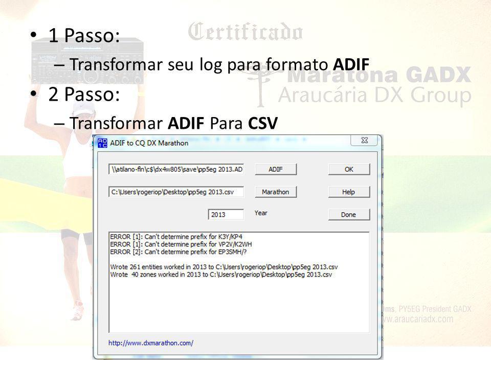 1 Passo: – Transformar seu log para formato ADIF 2 Passo: – Transformar ADIF Para CSV