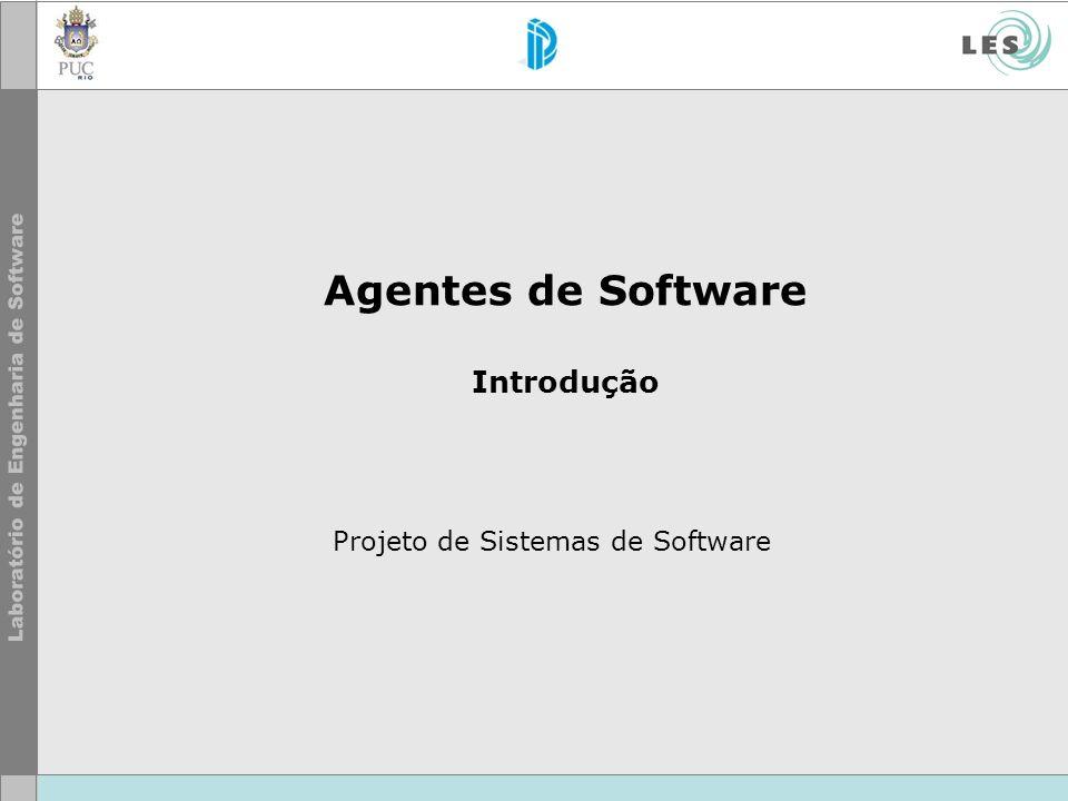 Agentes de Software Introdução Projeto de Sistemas de Software