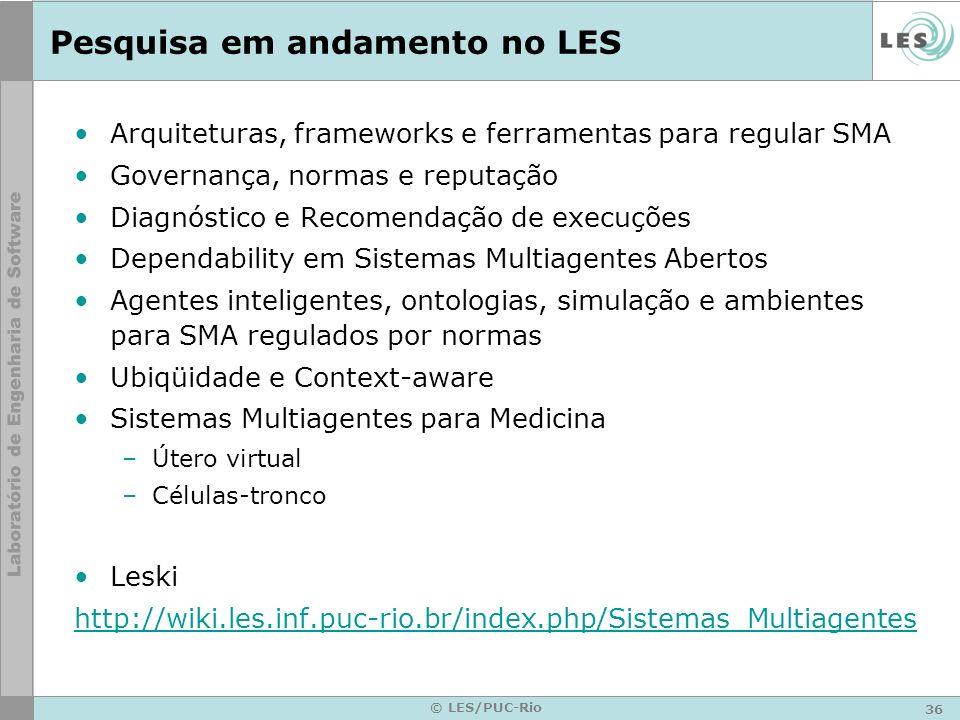 36 © LES/PUC-Rio Pesquisa em andamento no LES Arquiteturas, frameworks e ferramentas para regular SMA Governança, normas e reputação Diagnóstico e Rec