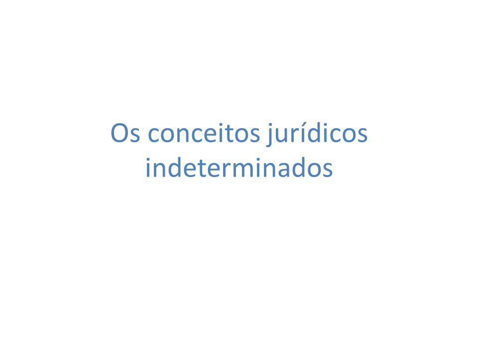 Os conceitos jurídicos indeterminados