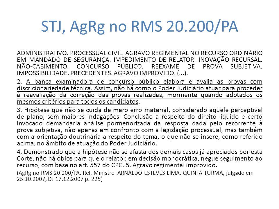 STJ, AgRg no RMS 20.200/PA ADMINISTRATIVO. PROCESSUAL CIVIL. AGRAVO REGIMENTAL NO RECURSO ORDINÁRIO EM MANDADO DE SEGURANÇA. IMPEDIMENTO DE RELATOR. I