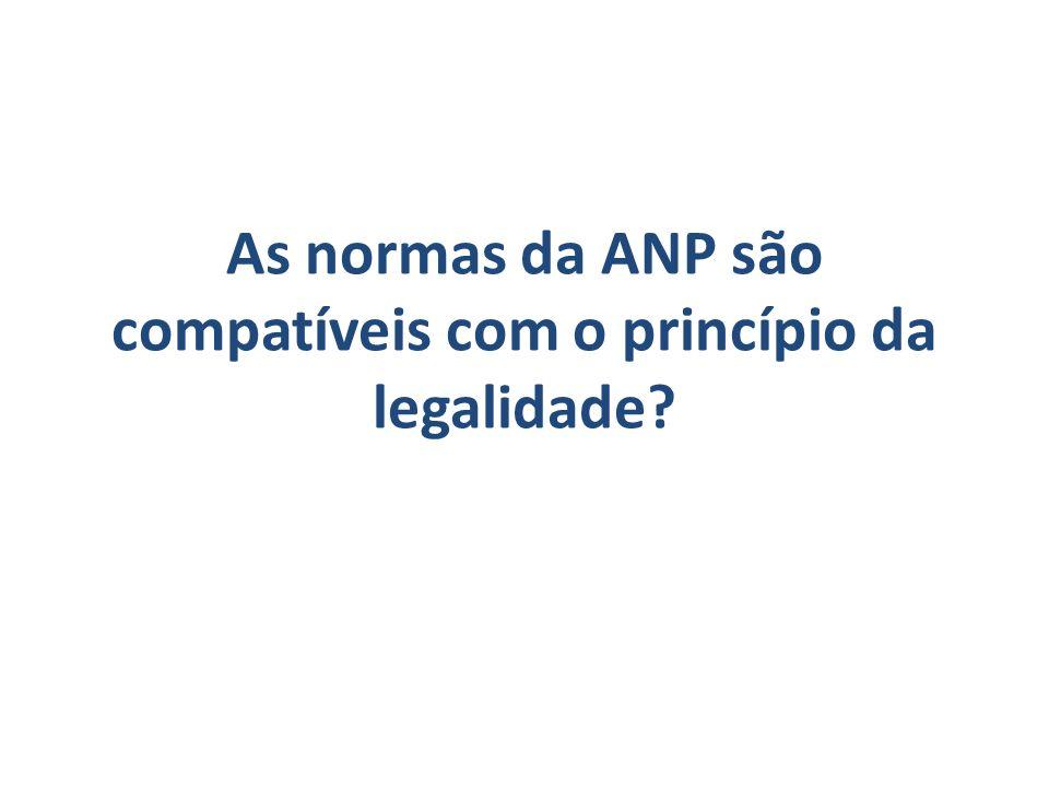 As normas da ANP são compatíveis com o princípio da legalidade?