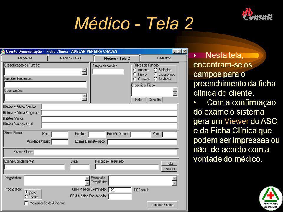 Cadastro de Médico Nesta tela você cadastra um novo Médico.
