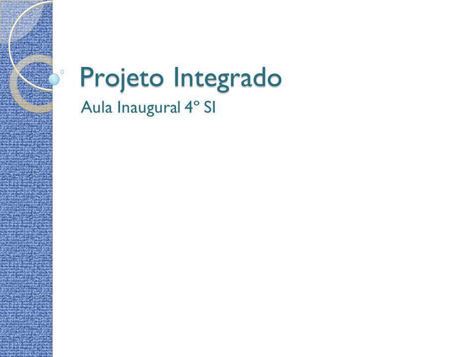 Projeto Integrado Aula Inaugural 4º SI
