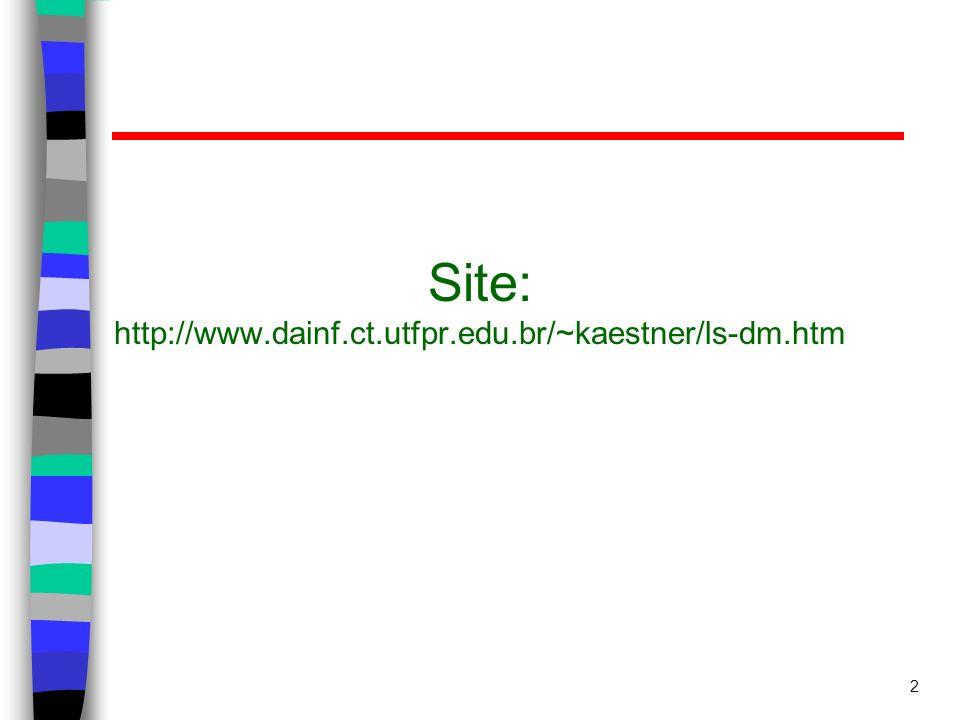 2 Site: http://www.dainf.ct.utfpr.edu.br/~kaestner/ls-dm.htm