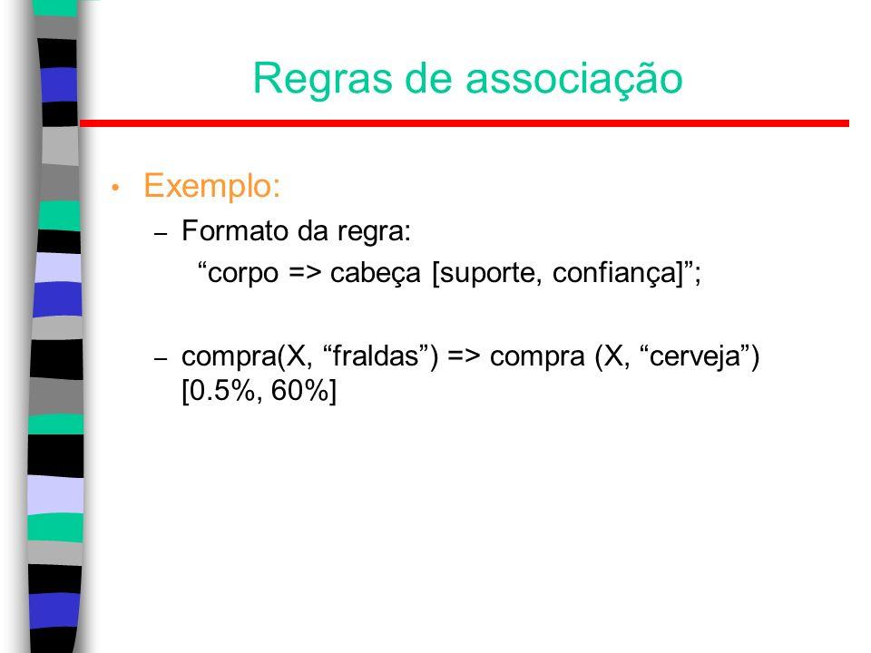Classificação por árvore de decisão Árvores de decisão: –Estrutura do tipo fluxograma; –Nós internos denotam testes em atributos; –Ramos representam saídas dos testes; –Nós folha representam rótulos de classe.