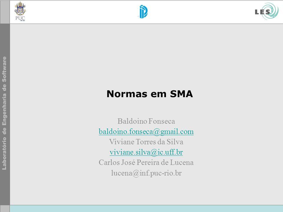 Normas em SMA Baldoino Fonseca baldoino.fonseca@gmail.com Viviane Torres da Silva viviane.silva@ic.uff.br Carlos José Pereira de Lucena lucena@inf.puc
