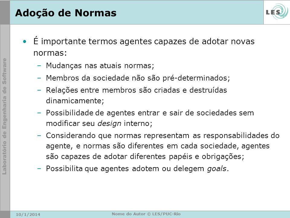 Adoção de Normas É importante termos agentes capazes de adotar novas normas: –Mudanças nas atuais normas; –Membros da sociedade não são pré-determinad