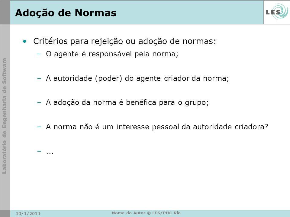 Adoção de Normas Critérios para rejeição ou adoção de normas: –O agente é responsável pela norma; –A autoridade (poder) do agente criador da norma; –A
