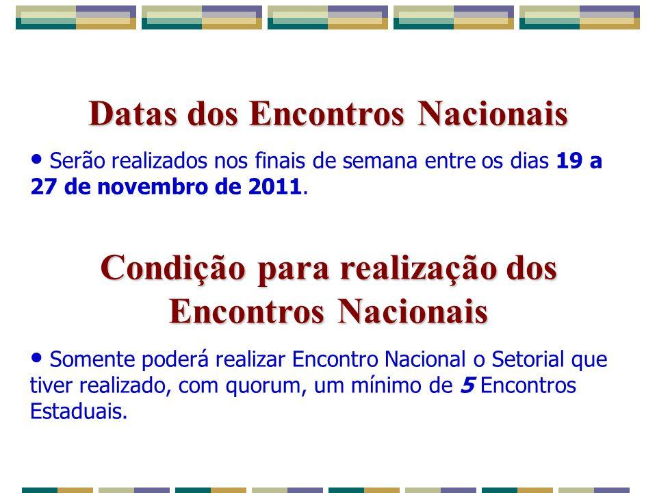 Datas dos Encontros Nacionais Serão realizados nos finais de semana entre os dias 19 a 27 de novembro de 2011.