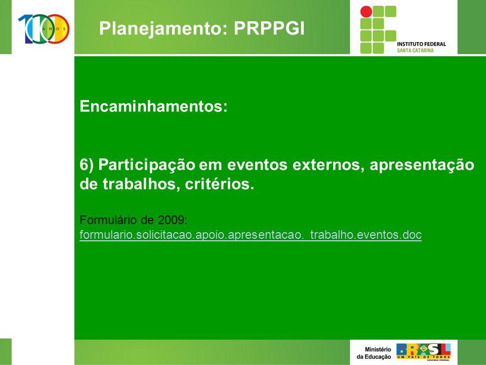 Encaminhamentos: 6) Participação em eventos externos, apresentação de trabalhos, critérios.