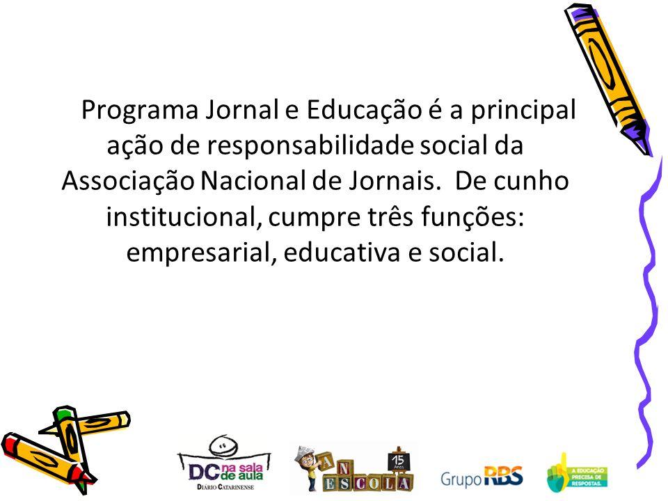 O Programa Jornal e Educação é a principal ação de responsabilidade social da Associação Nacional de Jornais. De cunho institucional, cumpre três funç