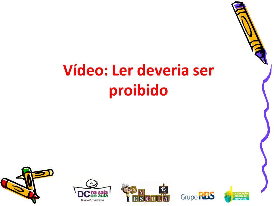 Vídeo: Ler deveria ser proibido