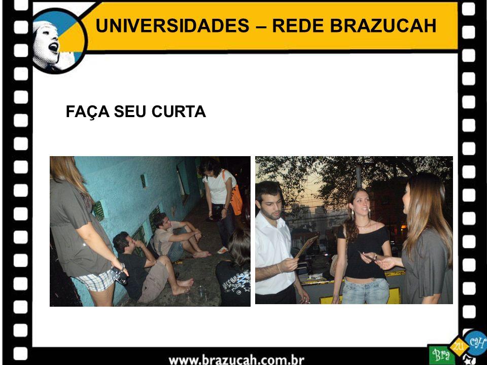 UNIVERSIDADES – REDE BRAZUCAH FAÇA SEU CURTA