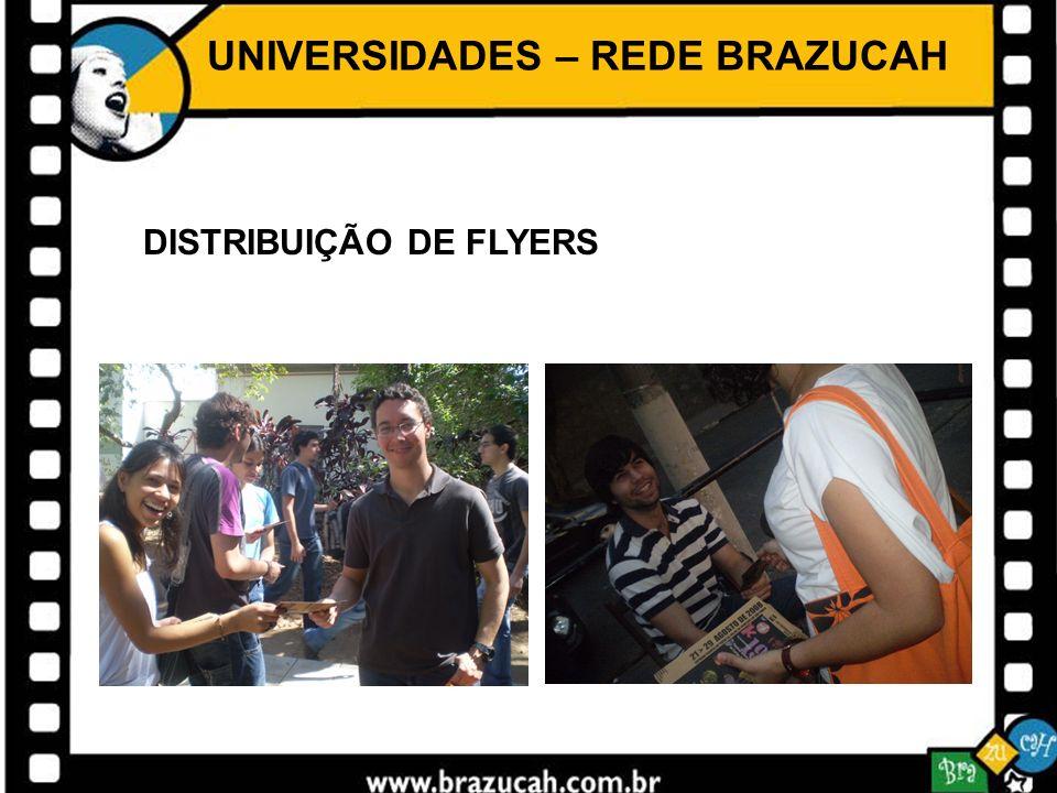UNIVERSIDADES – REDE BRAZUCAH DISTRIBUIÇÃO DE FLYERS
