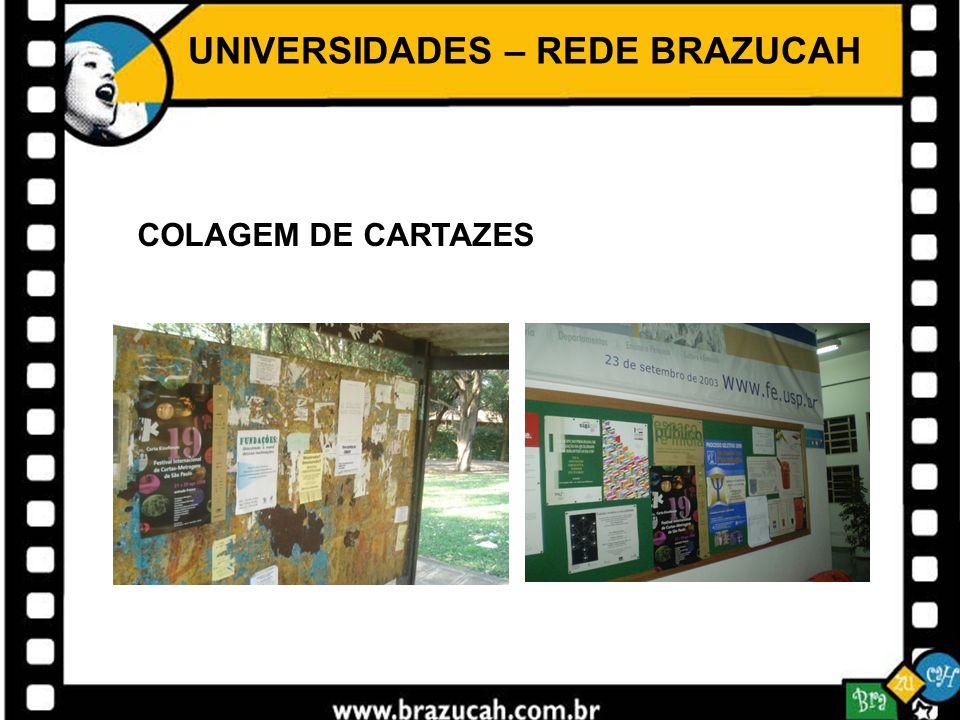 UNIVERSIDADES – REDE BRAZUCAH COLAGEM DE CARTAZES