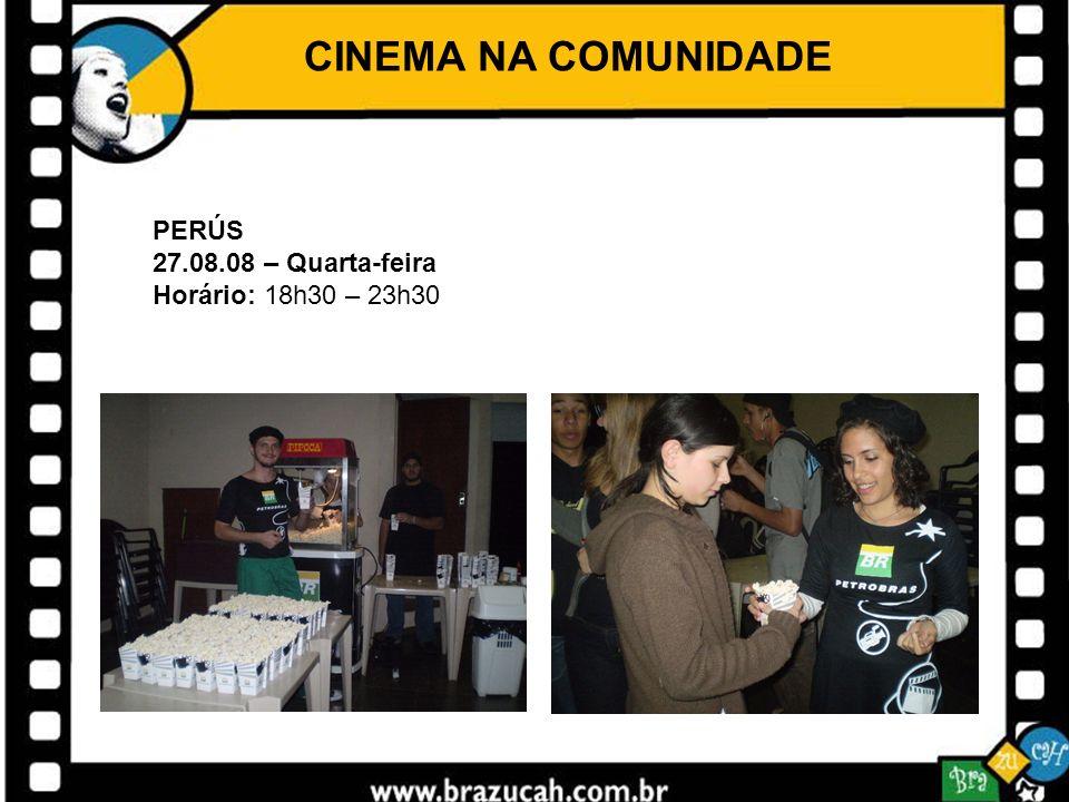 CINEMA NA COMUNIDADE PERÚS 27.08.08 – Quarta-feira Horário: 18h30 – 23h30