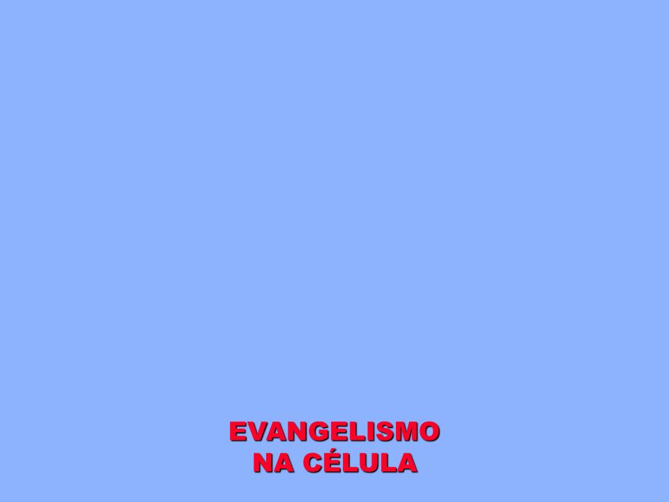 EVANGELISMO NA CÉLULA LIDERANÇA TREINAMENTO ESTRUTUR A DA CÉLULA AsaCorporativaAsaCorporativaAsaComunitáriaAsaComunitáriaORAÇÃOORAÇÃO PRESTAÇÃOPRESTAÇ