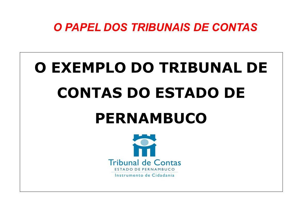 O EXEMPLO DO TRIBUNAL DE CONTAS DO ESTADO DE PERNAMBUCO O PAPEL DOS TRIBUNAIS DE CONTAS