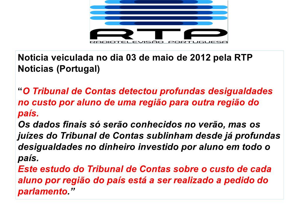 Noticia veiculada no dia 03 de maio de 2012 pela RTP Noticias (Portugal) O Tribunal de Contas detectou profundas desigualdades no custo por aluno de u