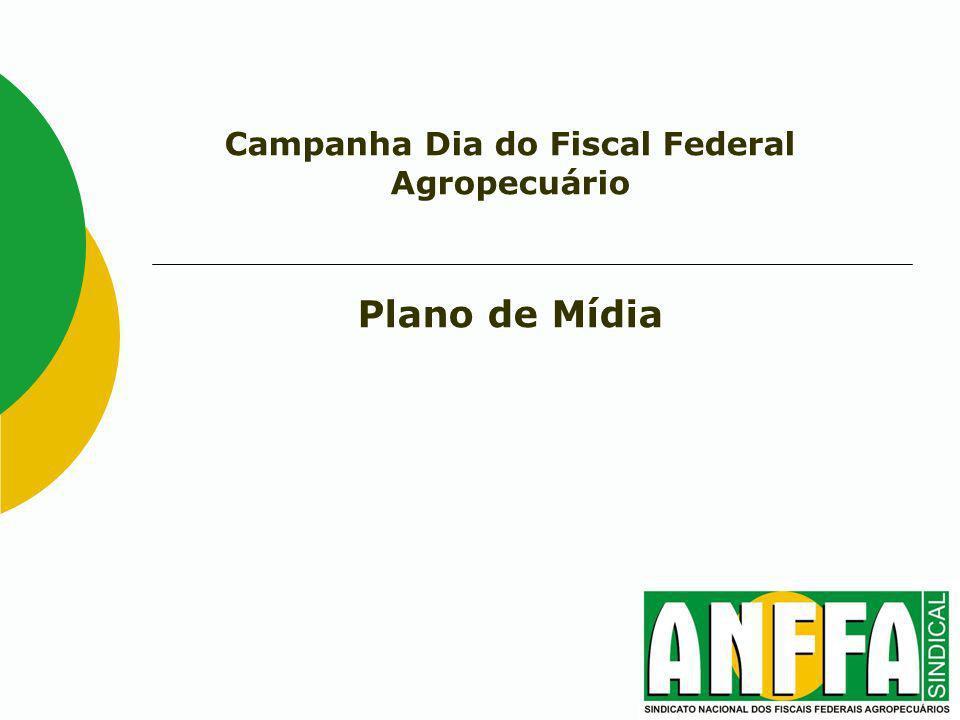 Campanha Dia do Fiscal Federal Agropecuário Plano de Mídia
