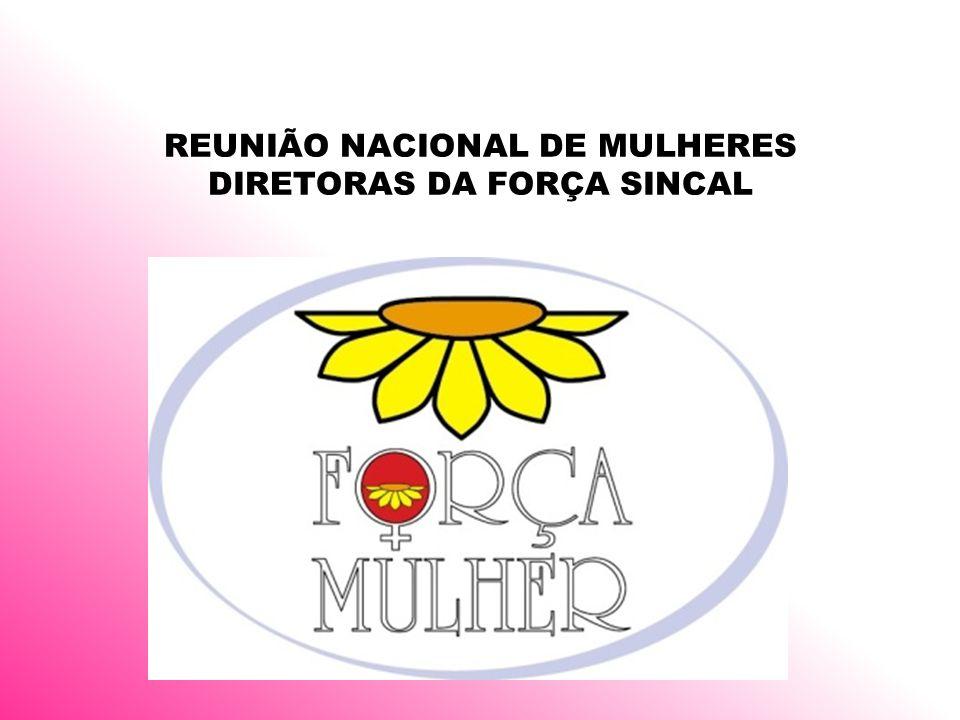 REUNIÃO NACIONAL DE MULHERES DIRETORAS DA FORÇA SINCAL