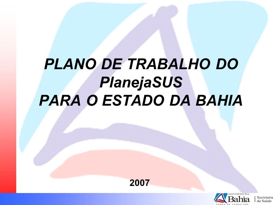 PLANO DE TRABALHO DO PlanejaSUS PARA O ESTADO DA BAHIA 2007