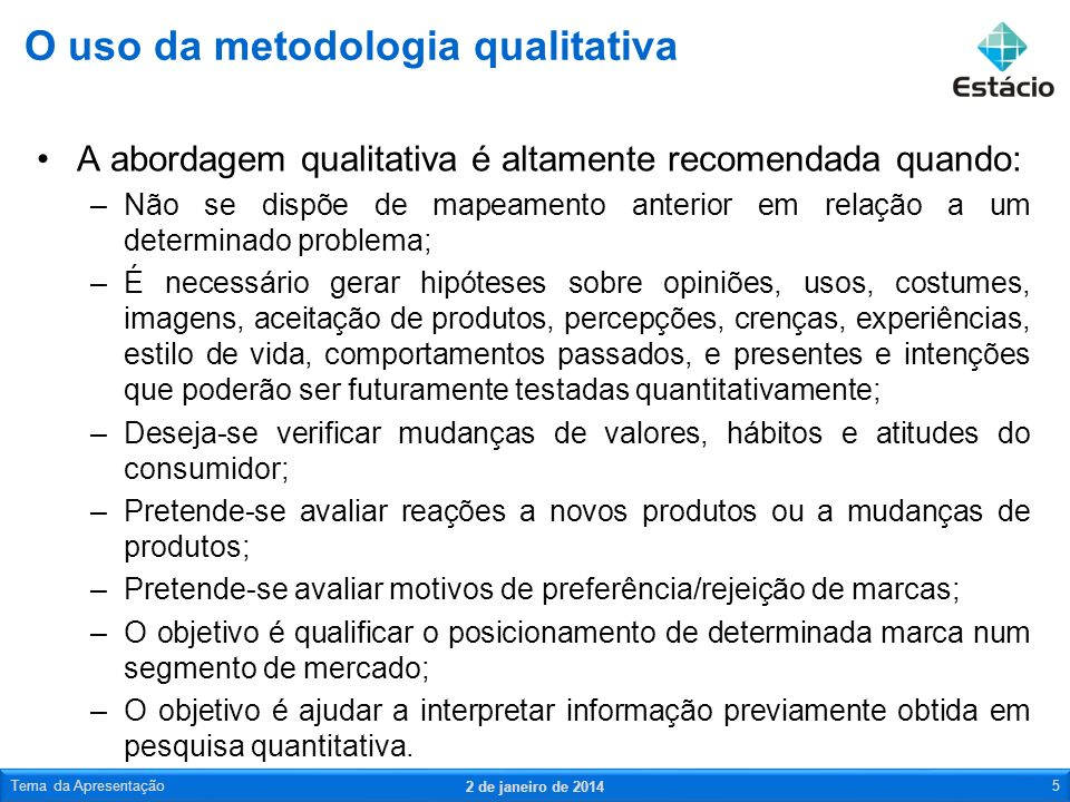 A abordagem qualitativa é altamente recomendada quando: –Não se dispõe de mapeamento anterior em relação a um determinado problema; –É necessário gera