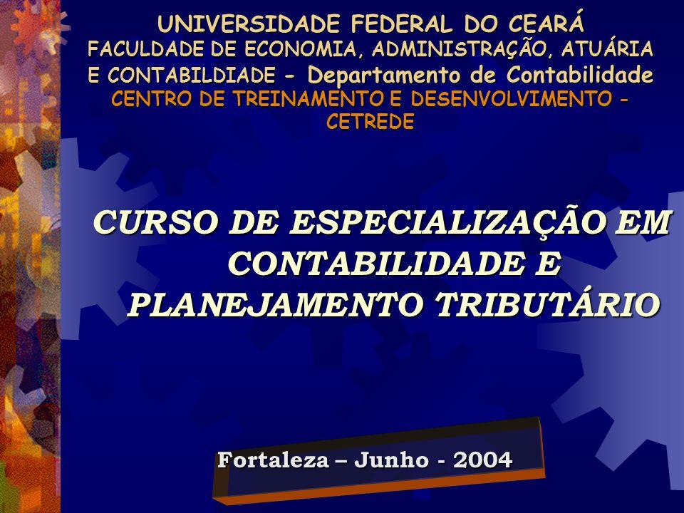 UNIVERSIDADE FEDERAL DO CEARÁ FACULDADE DE ECONOMIA, ADMINISTRAÇÃO, ATUÁRIA E CONTABILDIADE - Departamento de Contabilidade CENTRO DE TREINAMENTO E DE
