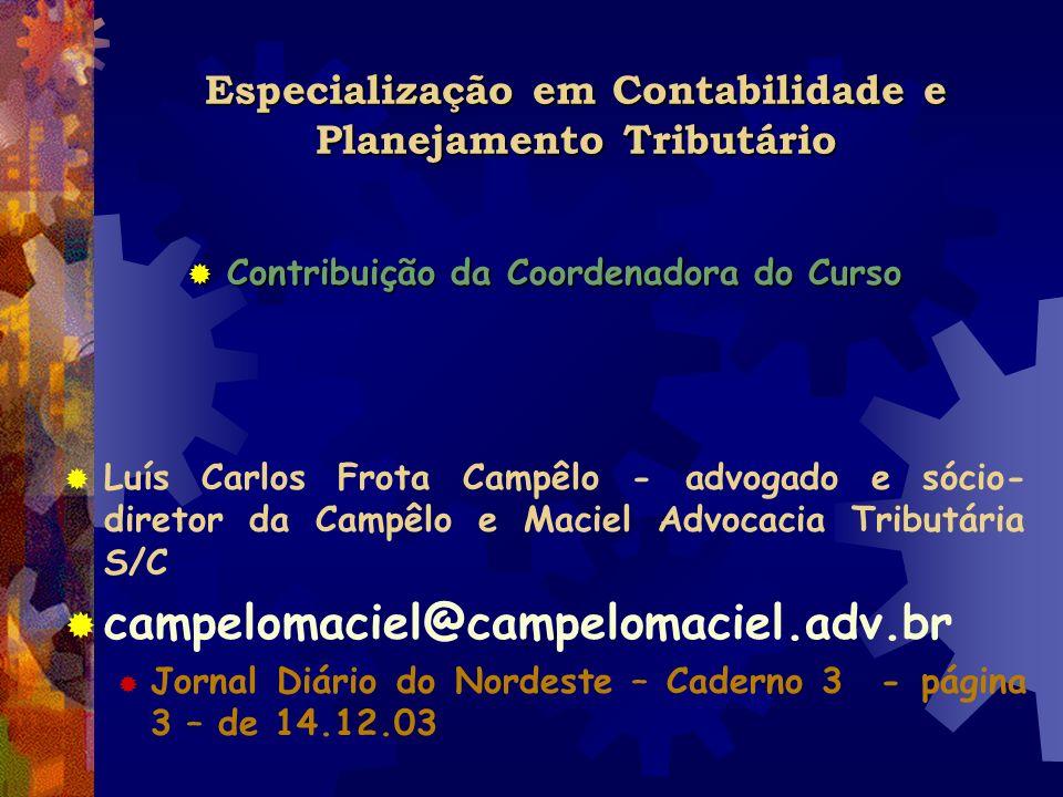 Especialização em Contabilidade e Planejamento Tributário Contribuição da Coordenadora do Curso Contribuição da Coordenadora do Curso Luís Carlos Frot