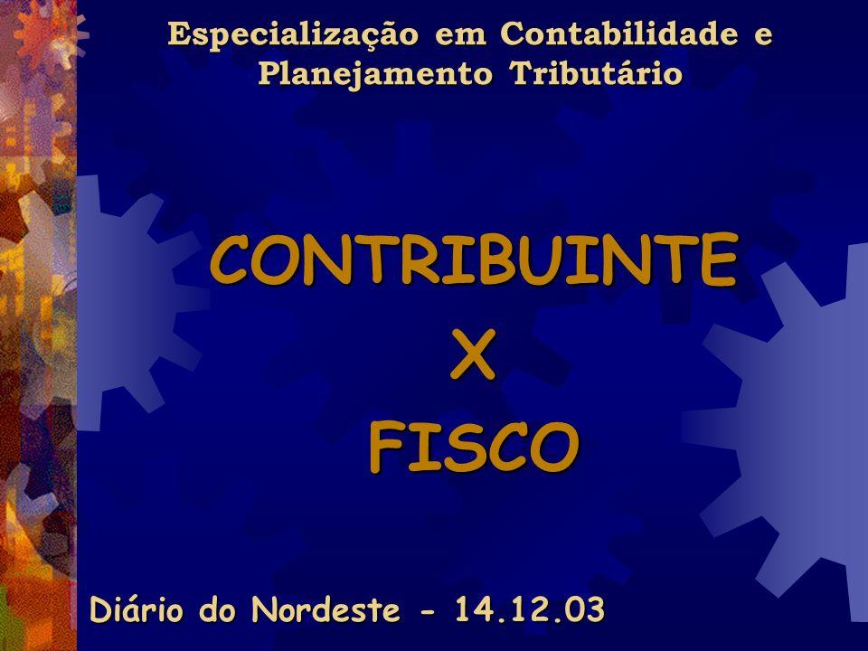 Especialização em Contabilidade e Planejamento Tributário CONTRIBUINTEXFISCO Diário do Nordeste - 14.12.03