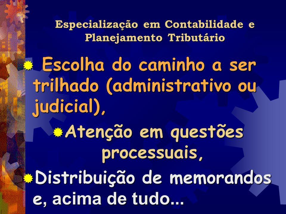 Especialização em Contabilidade e Planejamento Tributário Escolha do caminho a ser trilhado (administrativo ou judicial), Escolha do caminho a ser tri