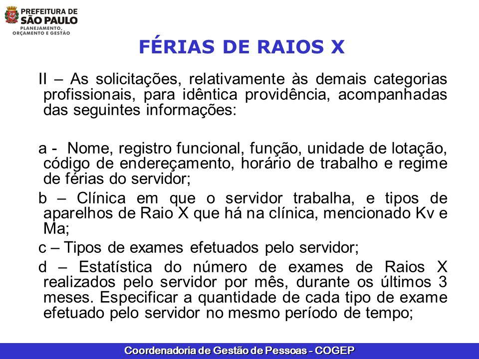 Coordenadoria de Gestão de Pessoas - COGEP FÉRIAS DE RAIOS X II – As solicitações, relativamente às demais categorias profissionais, para idêntica pro